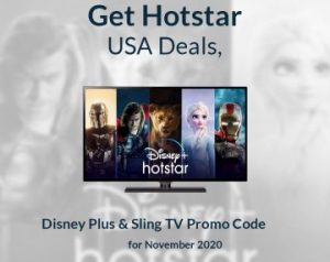 Get Hotstar USA Deals, Sling TV Promo Code, Disney Plus Promo Code